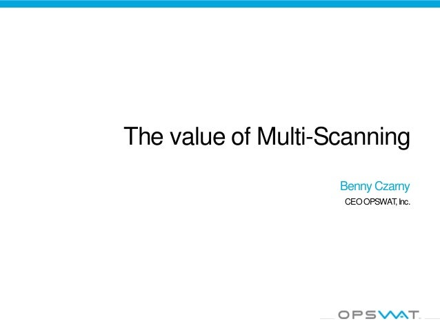 The Value of Multi-scanning