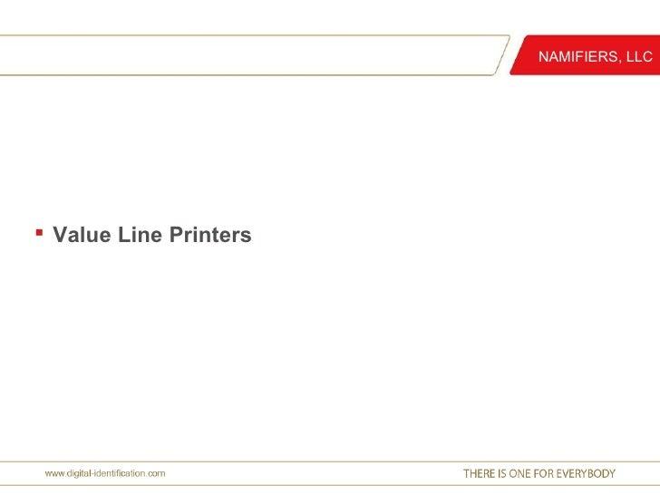 <ul><li>Value Line Printers </li></ul>NAMIFIERS, LLC