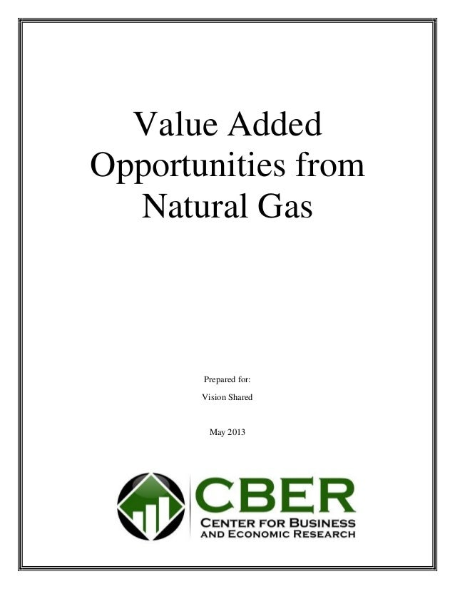 Value AddedOpportunities fromNatural GasPrepared for:Vision SharedMay 2013