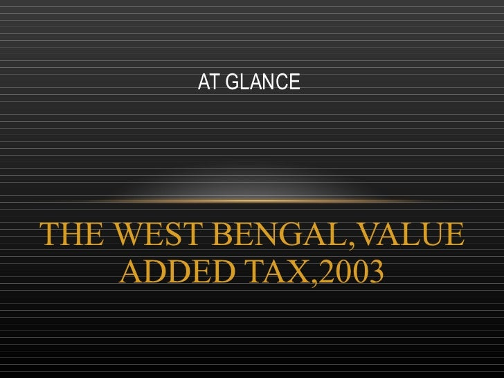 THE WEST BENGAL,VALUE ADDED TAX,2003 AT GLANCE