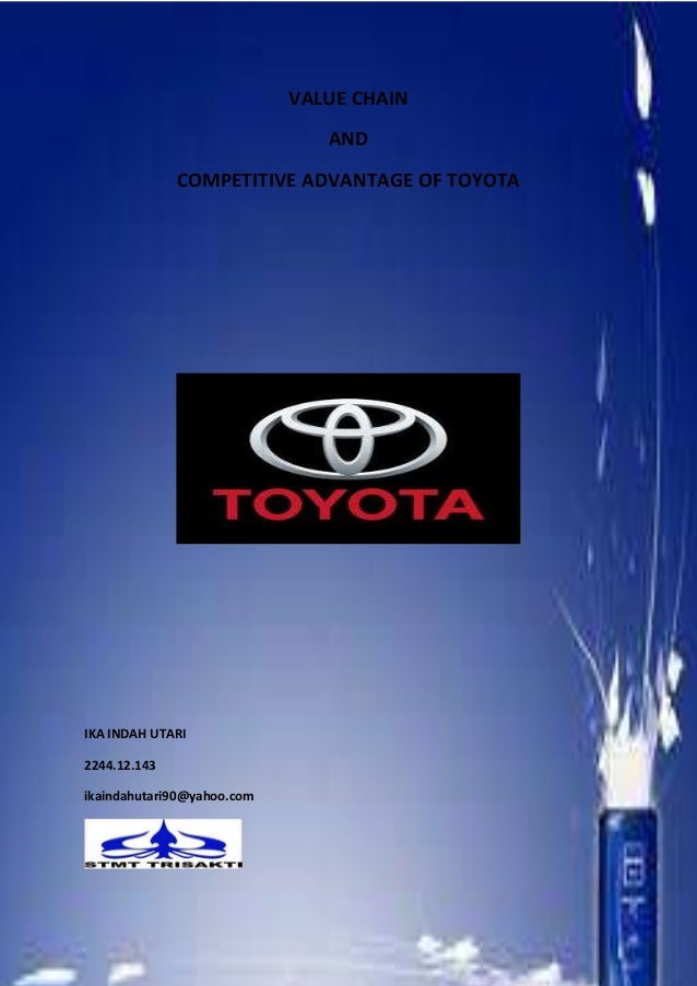 VALUE CHAINANDCOMPETITIVE ADVANTAGE OF TOYOTAIKA INDAH UTARI2244.12.143ikaindahutari90@yahoo.com