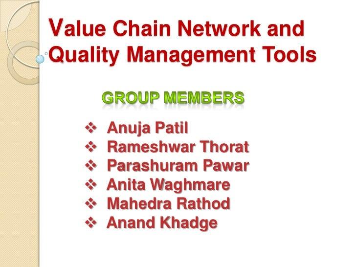 Value Chain Network andQuality Management Tools      Anuja Patil      Rameshwar Thorat      Parashuram Pawar      Anit...