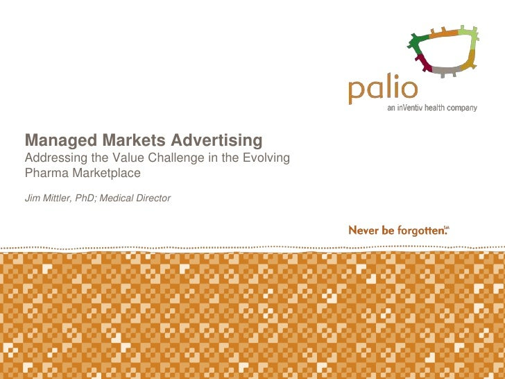 Managed Markets Advertising: Addressing the Value Challenge in the Evolving Pharma Marketplace