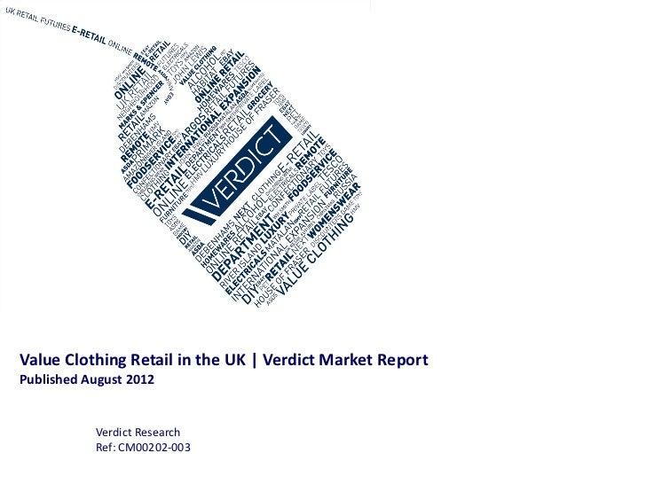 Value Clothing Retail in the UK | Verdict Market ReportPublished August 2012           Verdict Research           Ref: CM0...