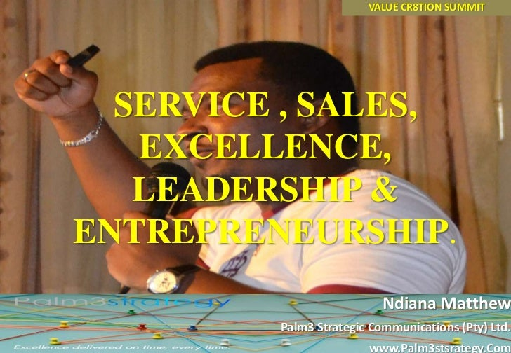 SERVICE, SALES, EXCELLENCE, LEADERSHIP & ENTREPRENEURSHIP