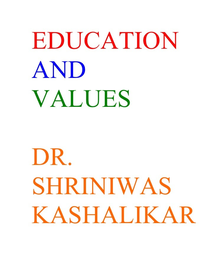 EDUCATION AND VALUES  DR. SHRINIWAS KASHALIKAR