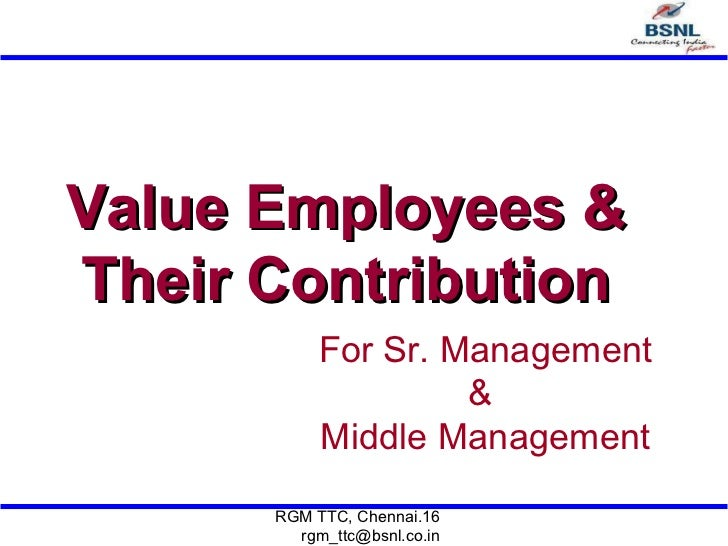 Value Employees & Their Contribution For Sr. Management &  Middle Management
