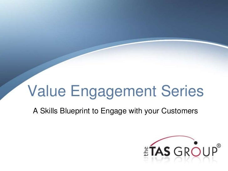 Value Engagement SeriesA Skills Blueprint to Engage with your Customers