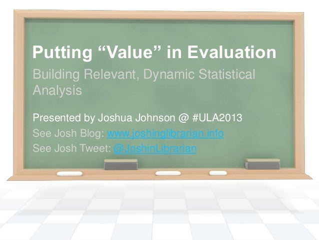 """Putting """"Value"""" in Evaluation: Building Relevant, Dynamic Statistical Analysis"""