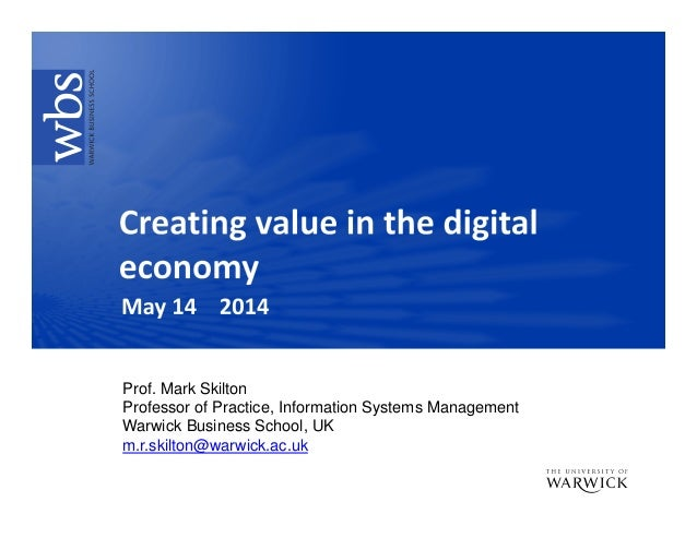 Creating value in the digital economy Prof Mark Skilton  May 2014