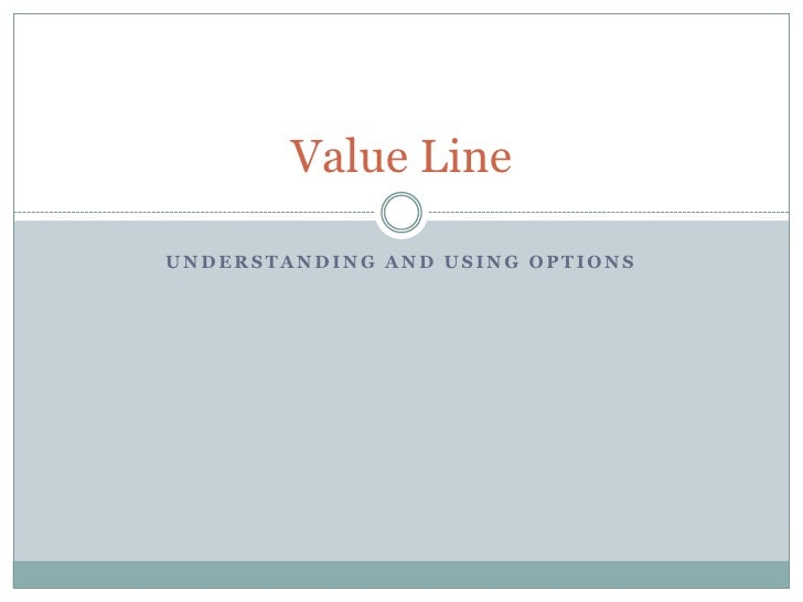 Value LineUNDERSTANDING AND USING OPTIONS