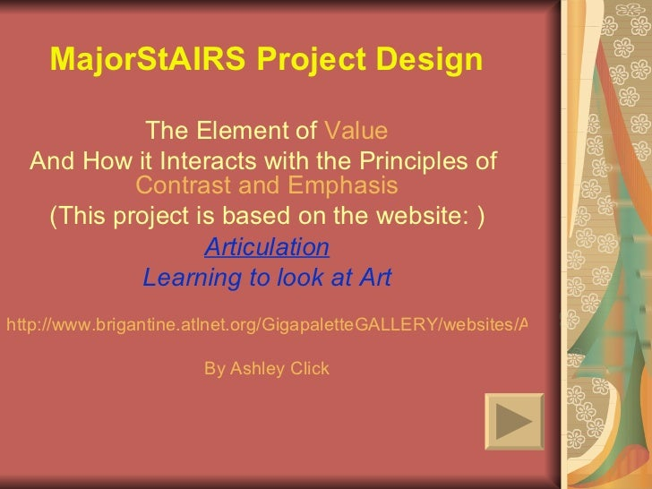 MajorStAIRS Project Design The Element of  Value And How it Interacts with the Principles of  Contrast and Emphasis (This ...