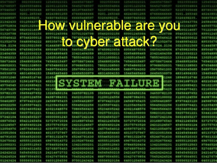 How vulnerable are you   to cyber attack?