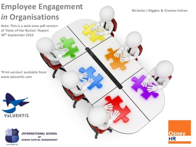 Nicholas J Higgins & Graeme Cohen Employee Engagement in Organisations Note: This is a web-view pdf version of 'State of t...