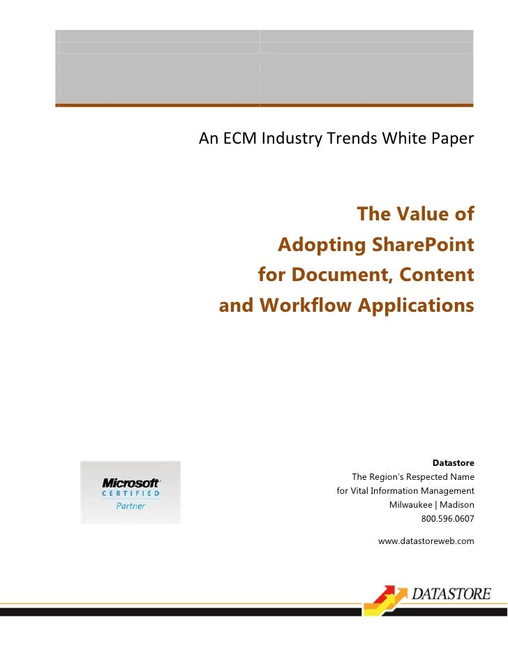 An ECM Industry Trends White Paper                         The Value of          Adopting SharePoint        for Document, ...