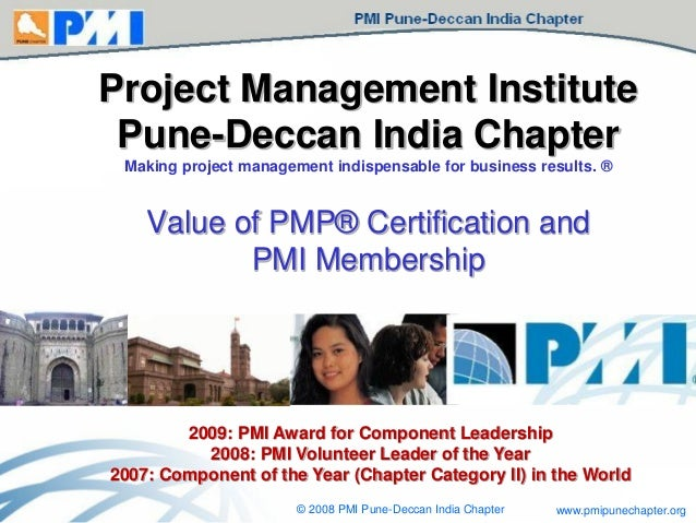 www.pmipunechapter.org© 2008 PMI Pune-Deccan India Chapter Project Management Institute Pune-Deccan India Chapter Making p...