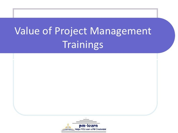 Value of Project Management Trainings