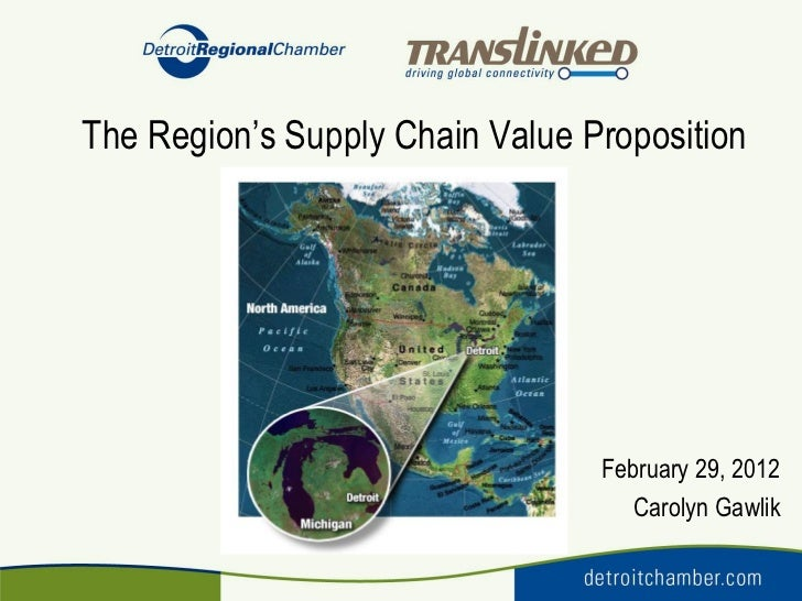 The Region's Supply Chain Value Proposition                                 February 29, 2012                             ...
