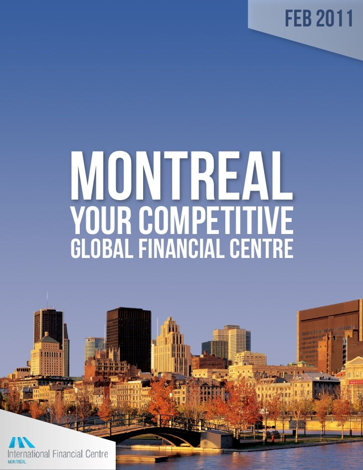 Feb 2011MONTREALYOUR COMPETITIVEGLOBAL FINANCIAL CENTRE
