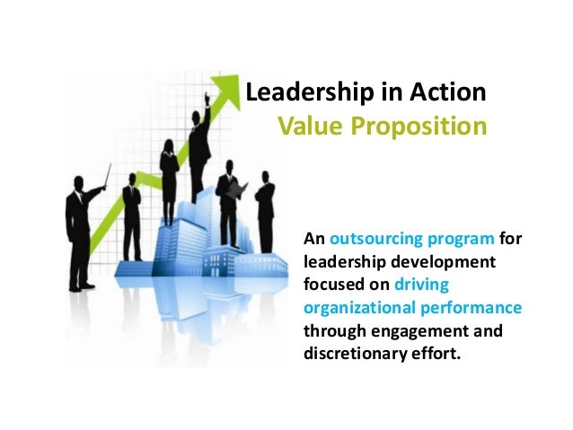 Leadership in Action Value Proposition An outsourcing program for leadership development focused on driving organizational...