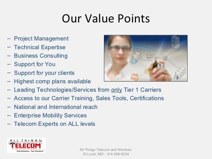 Our Value Points All Things Telecom and Wireless  St Louis, MO - 314-266-9234 <ul><li>Project Management </li></ul><ul><li...