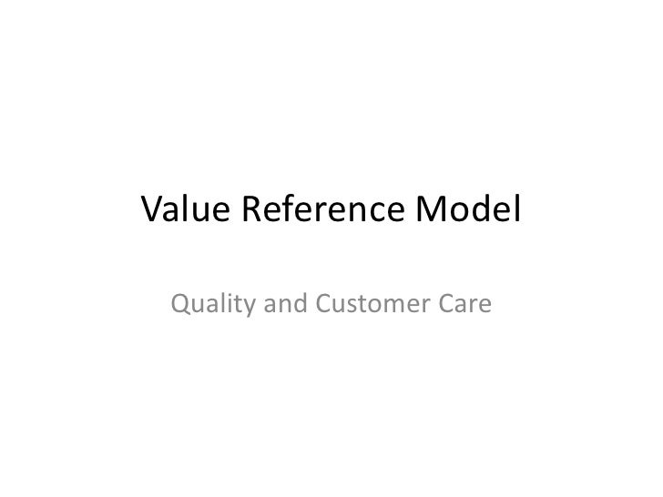 Value Reference Model Quality and Customer Care