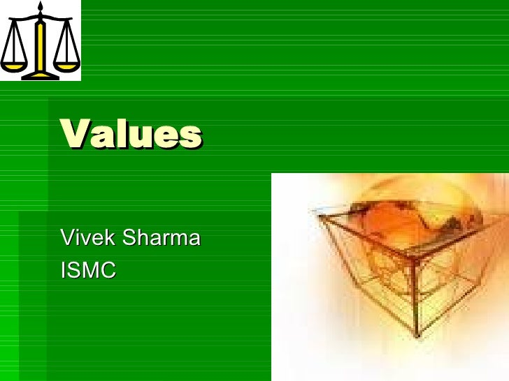 Values Vivek Sharma ISMC