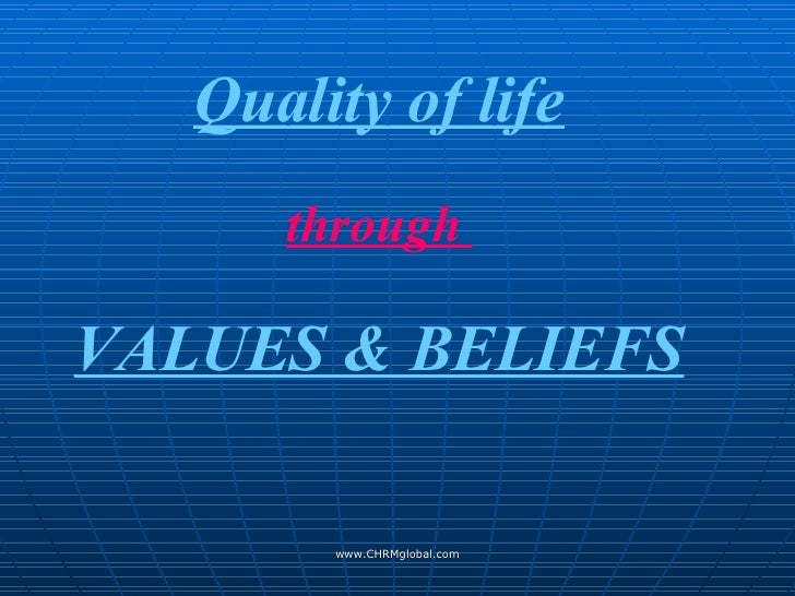 www.CHRMglobal.com Quality of life through  VALUES & BELIEFS