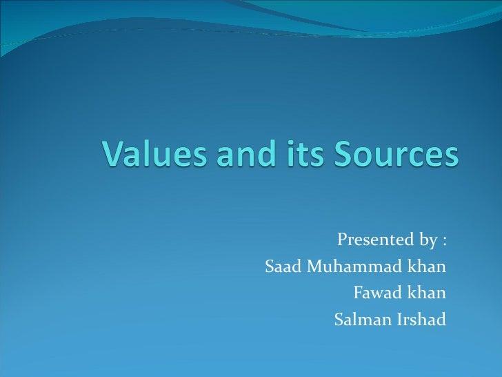 Presented by : Saad Muhammad khan Fawad khan Salman Irshad