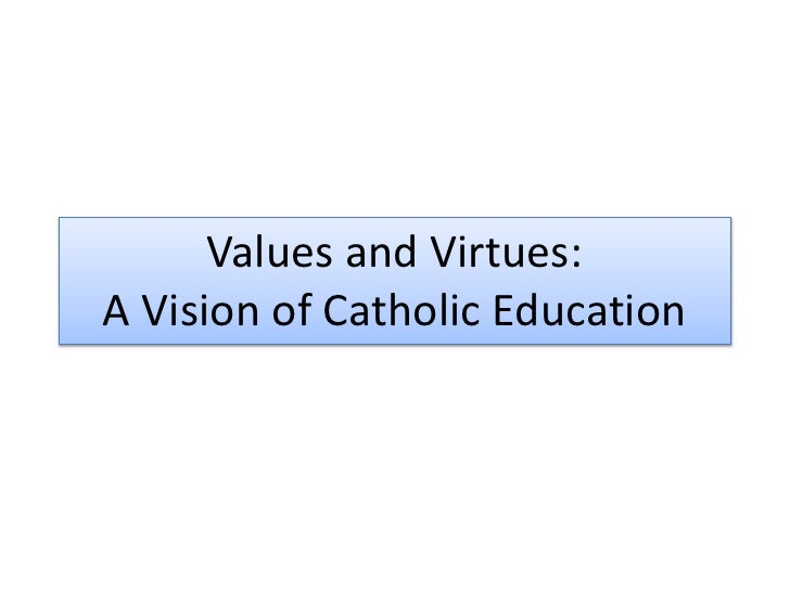 Values and Virtues - A Vision of Catholic Education