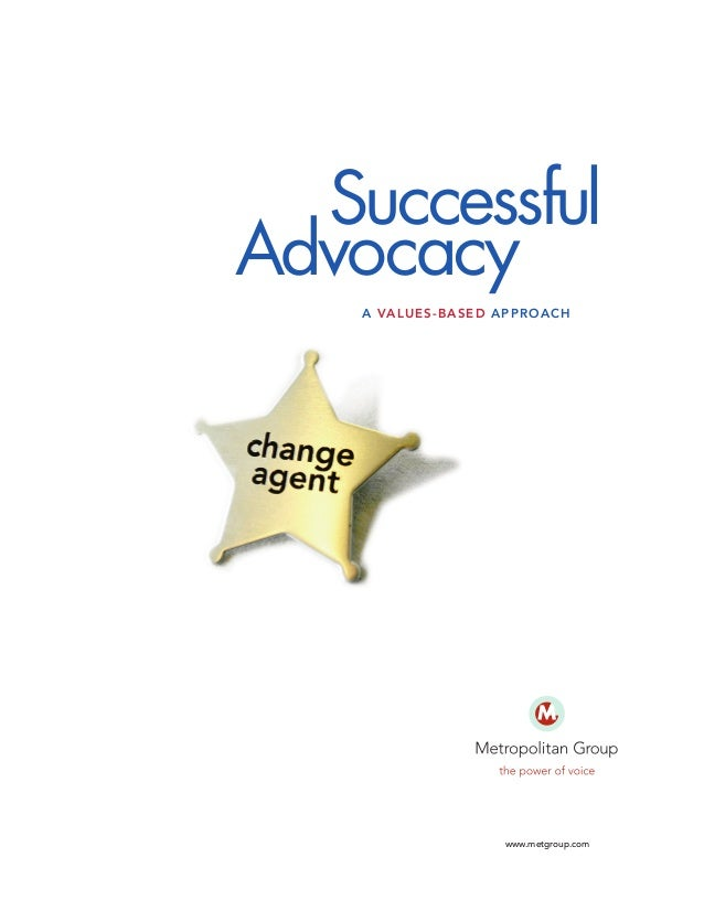 Successful Advocacy A VALUES-BASED APPROACH  www.metgroup.com