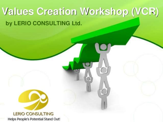 Values Creation Workshop (VCR)by LERIO CONSULTING Ltd.