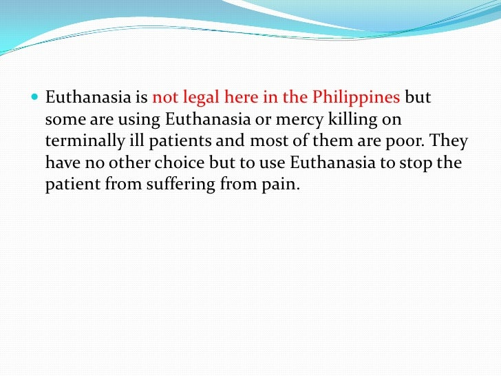 Is Euthanasia legal.............?