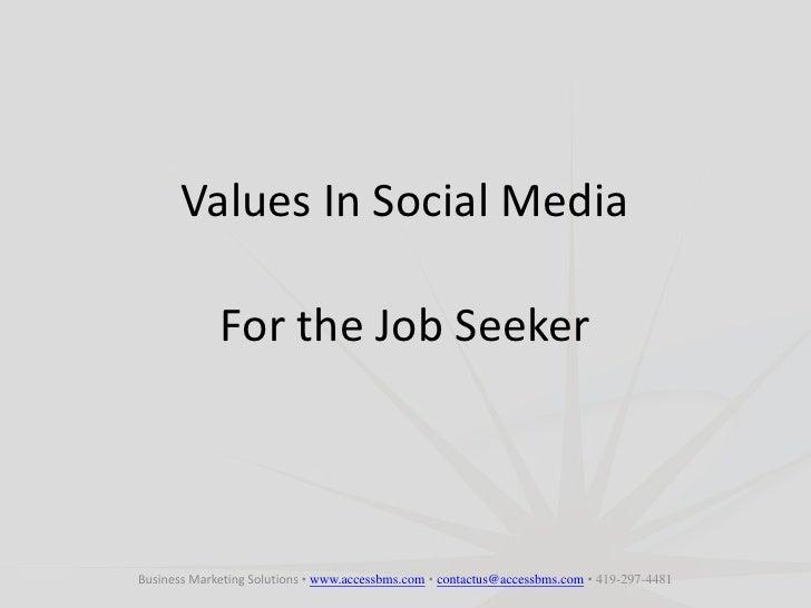 Values In Social Media  for the Job Seeker