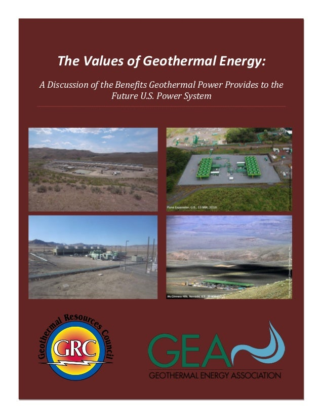 The Values of Geothermal Energy  October 2013  The Values of Geothermal Energy: A Discussion of the Benefits Geothermal Po...