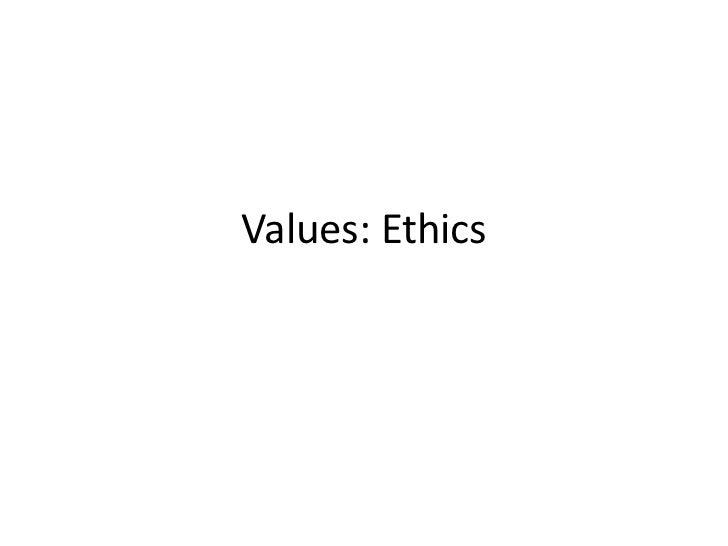 Values: Ethics