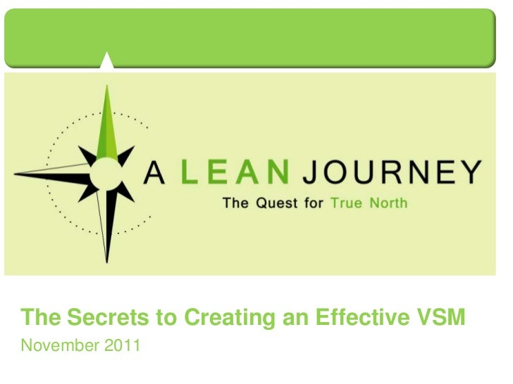 The Secrets to Creating an Effective VSMNovember 2011