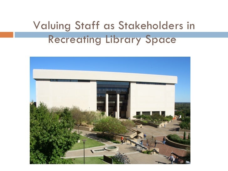 Valuing Staff as Stakeholders in Recreating Library Space