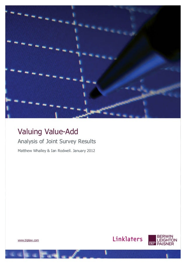 Valuing Value-AddAnalysis of Joint Survey ResultsMatthew Whalley & Ian Rodwell. January 2012www.blplaw.com