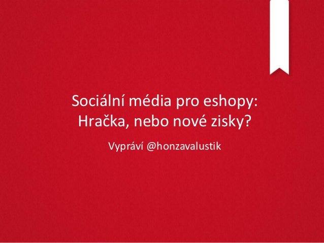 Social media: Hračka, nebo nové zisky - Workshop na konferenci Shoproku