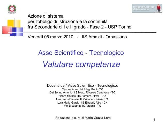 Azione di sistema per l'obbligo di istruzione e la continuità fra Secondarie di I e II grado - Fase 2 - USP Torino Venerdì...