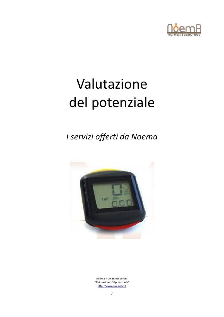 """Valutazionedel potenzialeI servizi offerti da Noema         Nòema Human Resources        """"Valutazione del potenziale""""     ..."""