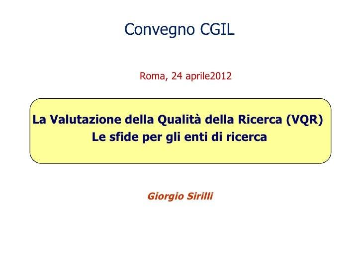 Giorgio Sirilli Valutazione vqr cgil 24 4 2012