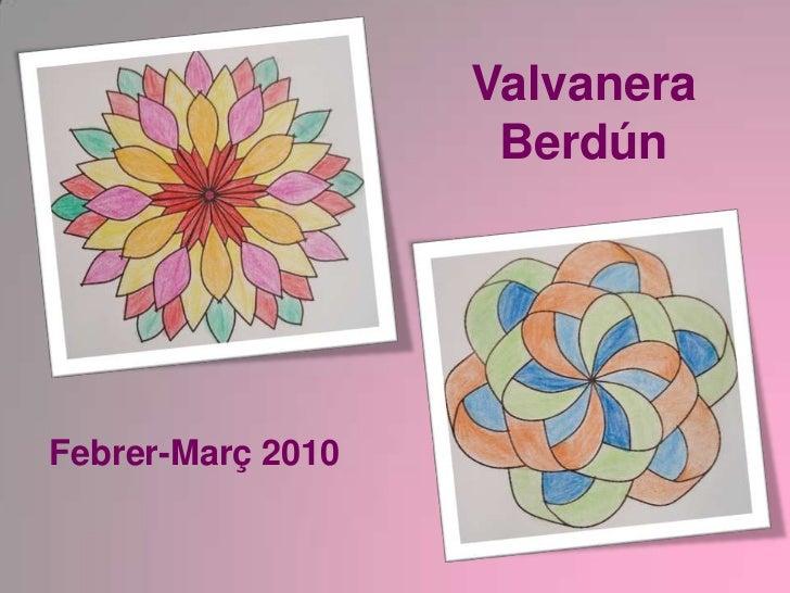 Valvanera                     Berdún     Febrer-Març 2010