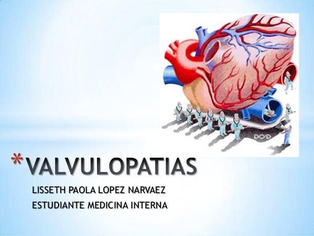 * LISSETH PAOLA LOPEZ NARVAEZ ESTUDIANTE MEDICINA INTERNA