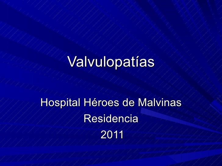 Valvulopatías Hospital Héroes de Malvinas Residencia 2011