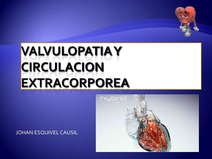 Valvulopatia y circulacion extracorporea