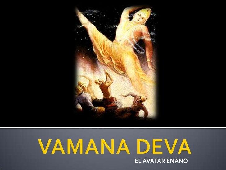 VAMANA DEVA<br />EL AVATAR ENANO<br />