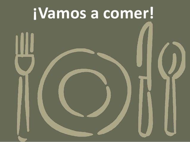 ¡Vamos a comer!