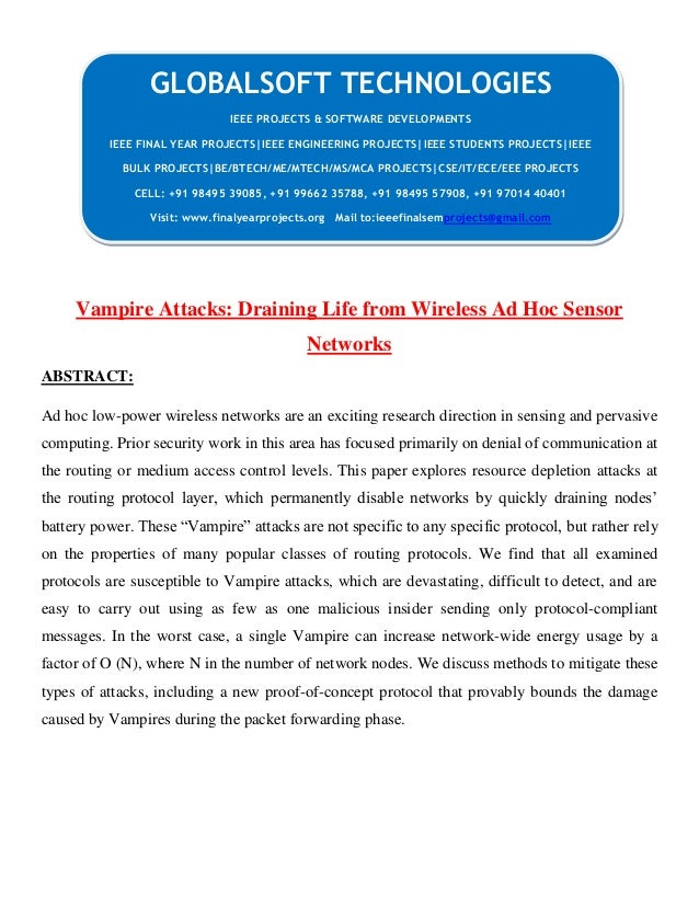 Vampire Attacks: Draining Life from Wireless Ad Hoc Sensor Networks ABSTRACT: Ad hoc low-power wireless networks are an ex...